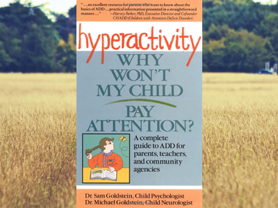 Hyperactivity: Why Won't My Child Pay Attention?