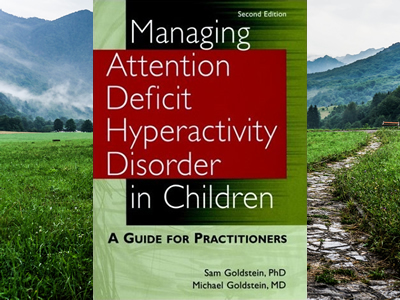 Managing Attention Deficit Hyperactivity Disorder in Children: A Guide for Practitioners